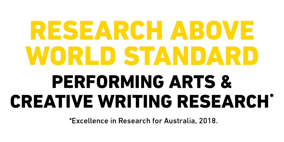 Research above world standard for performing arts and creative writing
