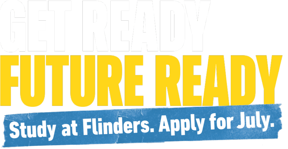 Get Ready Future  Ready  Study at Flinders