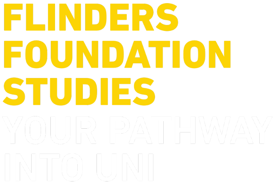 Foundation Studies  Your pathway into uni